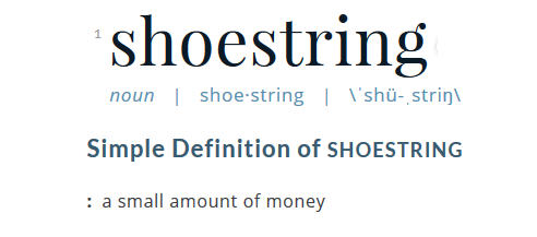 Shoestring Definition