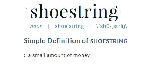 Shoestring Definition